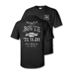 Black Bowtie Till Ya Die Performance Addicted T-Shirt